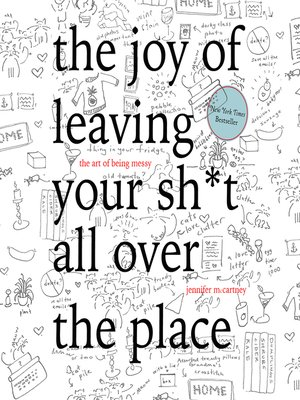 cover image of The Joy of Leaving Your Sh*t All Over the Place