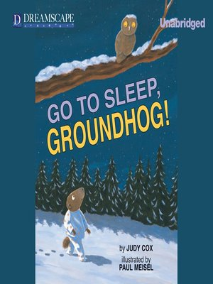 cover image of Go to Sleep, Groundhog!