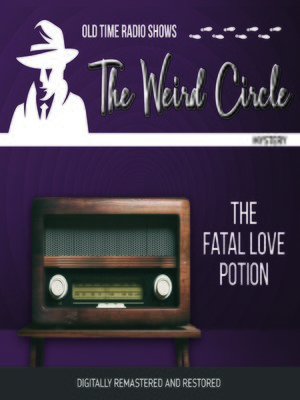 cover image of The Weird Circle: The Fatal Love Potion