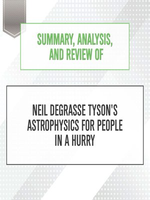 cover image of Summary, Analysis, and Review of Neil deGrasse Tyson's Astrophysics for People in a Hurry