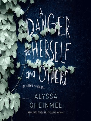 cover image of A Danger to Herself and Others