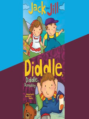 cover image of Jack and Jill / Diddle, Diddle, Dumpling