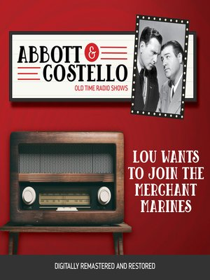 cover image of Abbott and Costello: Lou Wants to Join the Merchant Marines