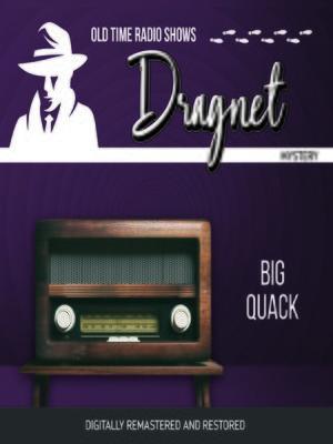 cover image of Dragnet: Big Quack