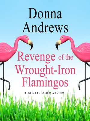 cover image of Revenge of the Wrought-Iron Flamingos