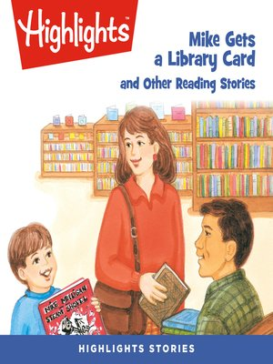 cover image of Mike Gets a Library Card and Other Reading Stories