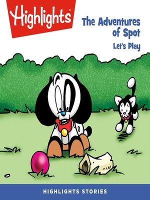cover image of The Adventures of Spot: Let's Play!