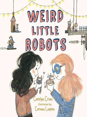 cover image of Weird Little Robots