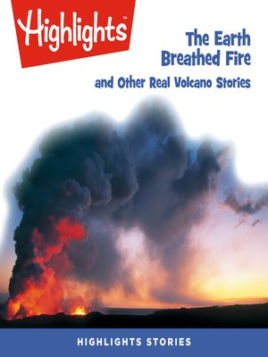 cover image of The Earth Breathed Fire and Other Real Volcano Stories