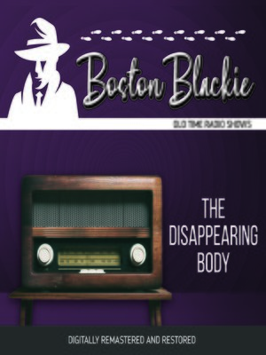 cover image of Boston Blackie: The Disappearing Body