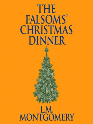 cover image of The Falsoms' Christmas Dinner