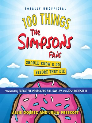 cover image of 100 Things The Simpsons Fans Should Know & Do Before They Die