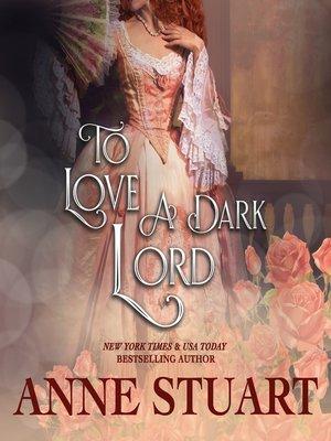 To Love a Dark Lord by Anne Stuart · OverDrive (Rakuten