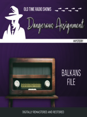 cover image of Dangerous Assignment: Balkans File