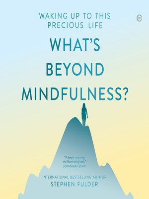 cover image of What's Beyond Mindfulness?