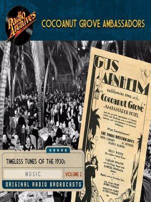 cover image of Cocoanut Grove Ambassadors, Volume 2