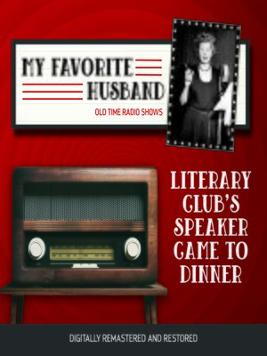 cover image of My Favorite Husband: Literary Club's Speaker Came to Dinner