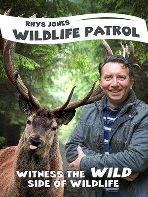 cover image of Rhys Jones's Wildlife Patrol, Episode 9