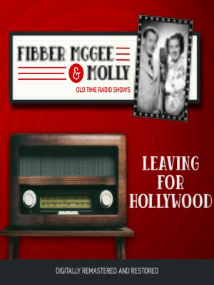 cover image of Fibber McGee and Molly: Leaving for Hollywood