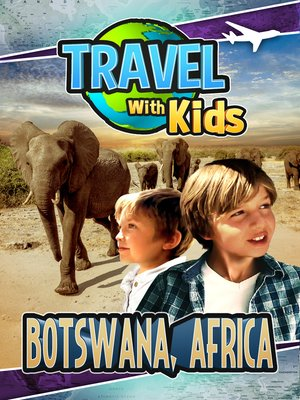 cover image of Travel With Kids - Botswana, Africa
