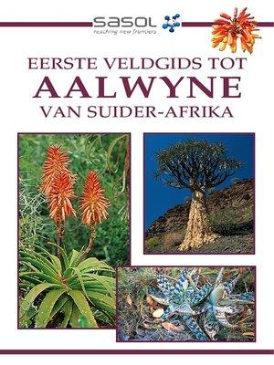 cover image of Sasol Eerste Veldgids tot Aalwyne van Suider Afrika