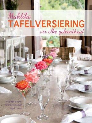 cover image of Maklike Tafelversiering vir Elke Geleentheid