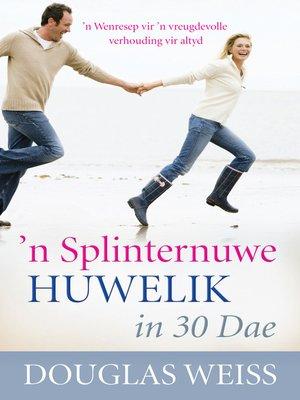 cover image of n Splinternuwe Huwelik in 30 Dae