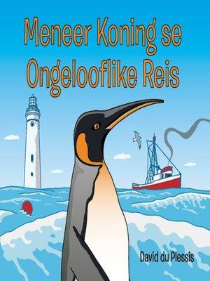 cover image of Meneer Koning se Ongelooflike Reis