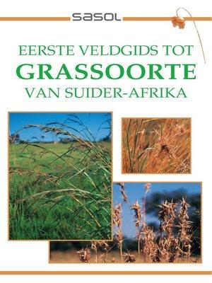 cover image of Sasol Eerste Veldgids tot Grassoorte