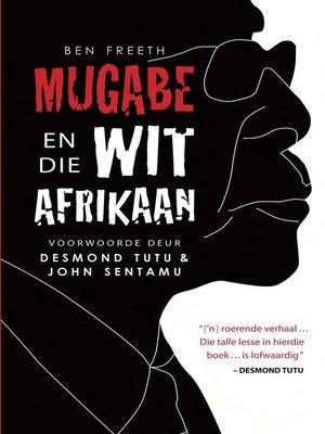 cover image of Mugabe en die wit Afrikaan