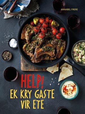 cover image of Help! Ek kry Gaste vir Ete