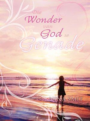cover image of Die wonder van God se genade