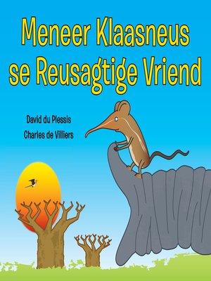 cover image of Meneer Klaasneus se Reusagtige Vriend