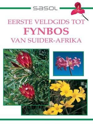 cover image of Sasol Eerste Veldgids tot Fynbos van Suider-Afrika