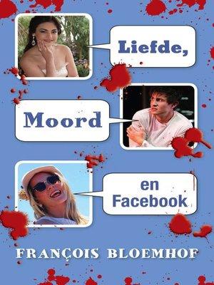 cover image of Liefde Moord en Facebook