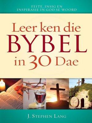 cover image of Leer ken die Bybel in 30 dae