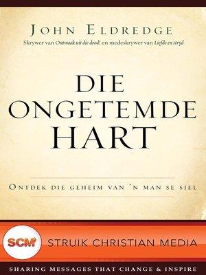 cover image of Die ongetemde hart