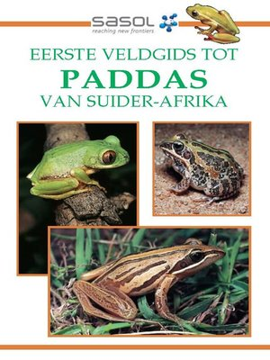 cover image of Sasol Eerste Veldgids tot Paddas van Suider Afrika
