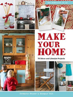 cover image of Make Your Home – 75 Décor and Lifestyle Projects
