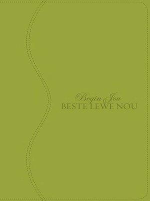 cover image of Begin jou beste lewe nou