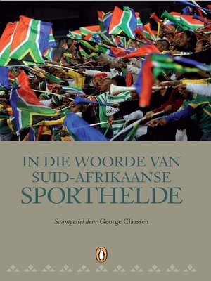 cover image of In die Woorde van Suid-Afrikaanse Sporthelde