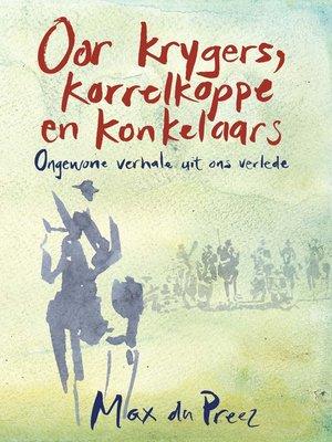 cover image of Oor krygers, korrelkoppe en konkelaars