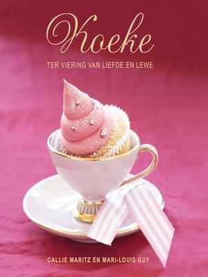 cover image of Koeke ter Viering van Liefde en Lewe