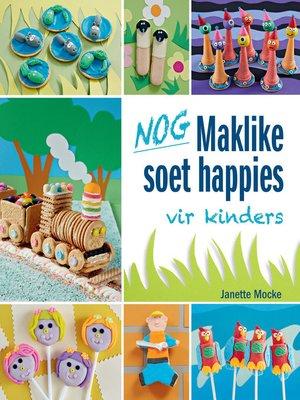 cover image of Nog Maklike soet happies vir kinders