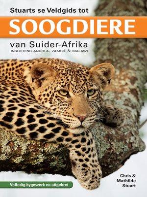 cover image of Stuarts se Veldgids tot Soogdiere van Suider-Afrika