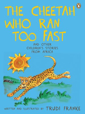 cover image of The Cheetah Who Ran Too Fast