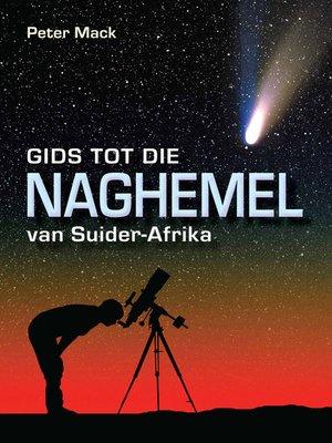 cover image of Gids tot die Naghemel van Suider-Afrika