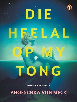 cover image of Die heelal op my tong