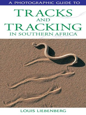 cover image of Photographic Guide to Tracks & Tracking in Southern Africa