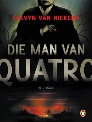 cover image of Die man van Quatro